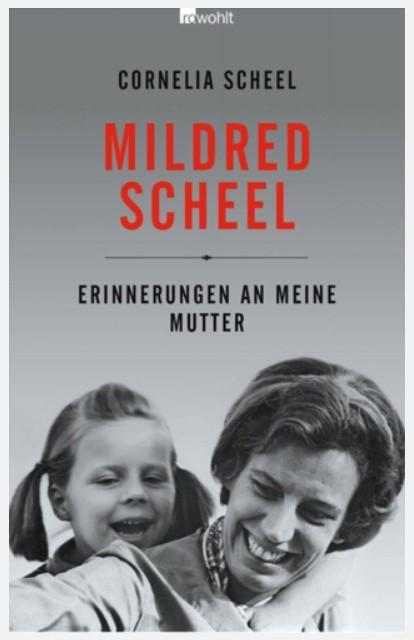 Cornelia Scheel - Erinnerungen an meine Mutter